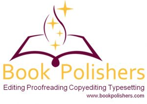 Book Polishers: editing proofreading copyediting typesetting