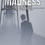 of gods and madness: the faithful by justin d herd