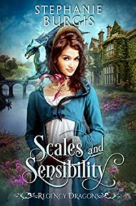 A regency heroine with a dragon curled on her shoulder - Scales and Sensibility by Stephanie Burgis